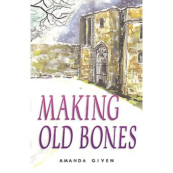 Making Old Bones by Given & Amanda