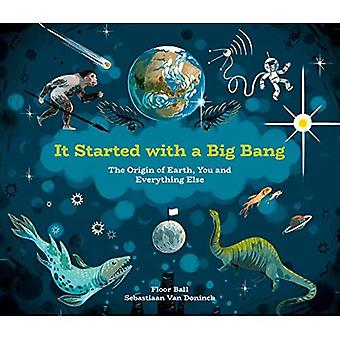 It Started With A Big Bang: The Origin of Earth,� You and Everything Else