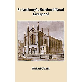 St Anthony's - Scotland Road by Michael O'Neill - 9780852447260 Book
