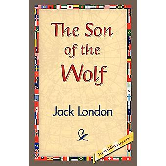 The Son of the Wolf by Jack London - 9781421833750 Book