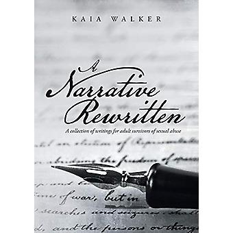 A Narrative Rewritten - A Collection of Writings for Adult Survivors o
