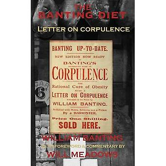 The Banting Diet - Letter on Corpulence - With a Foreword & Comment
