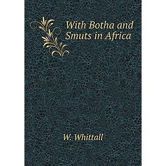 With Botha and Smuts in Africa by W Whittall - 9785519343145 Book