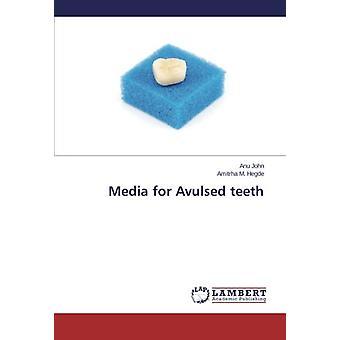 Media for Avulsed teeth by Anu John - 9783659553622 Book