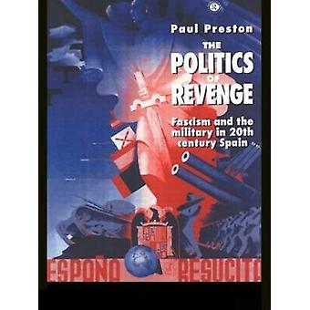 Politiken för hämnd fascism och militären i 20thCentury Spanien av Paul Preston