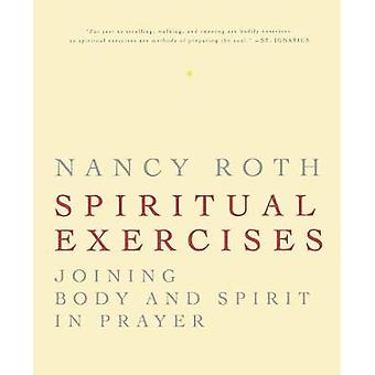 Exercices spirituels unissant le corps et l'esprit dans la prière