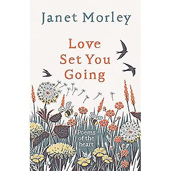 Love Set You Going: Poems of the Heart