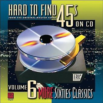 Hard to Find 45's on CD - Hard to Find 45's on CD: Vol. 6-More Sixties Classics [CD] USA import