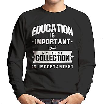 Education Is Important But My Shoe Collection Is Importantest Men's Sweatshirt