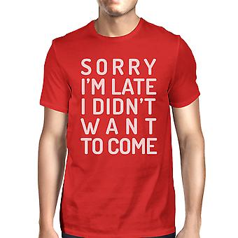 Sorry I'm Late Mens Red Funny Saying Graphic Tee For School Gifts