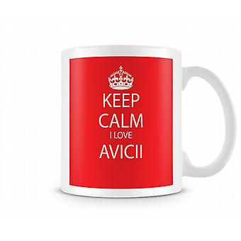 Сохраняйте спокойствие я люблю Avicii печатных кружка