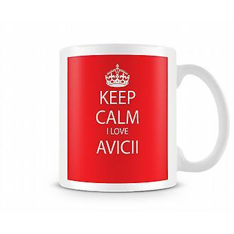 Keep Calm I Love Avicii Printed Mug