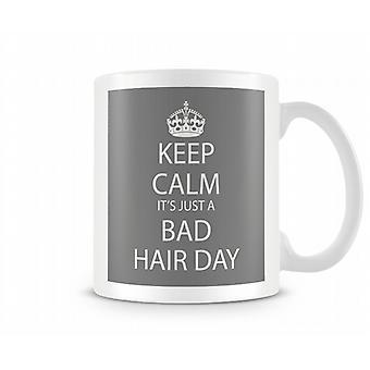 Keep Calm It's A Bad Hair Day Printed Mug