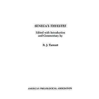 Senecas Thyestes by R. J. Tarrant