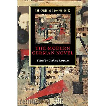 Cambridge Companion to the Modern German Novel by Graham Bartram