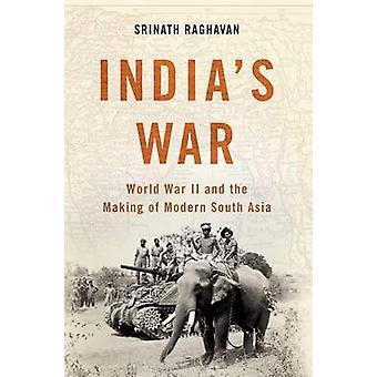 Intian sota - toinen maailmansota ja moderni Etelä-Aasian Srin tekeminen