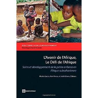 L ' Avenir de l ' Afrique - le Defi de l ' Afrique - Soins et Developpement
