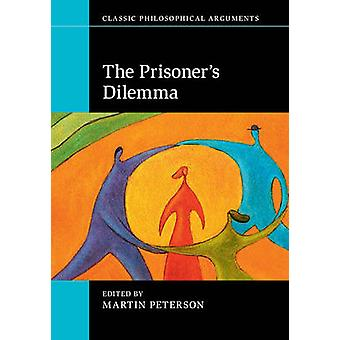 The Prisoner's Dilemma by Martin Peterson - 9781107621473 Book