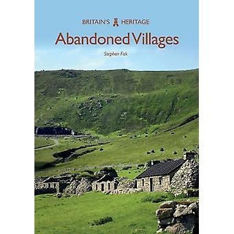 Abandoned Villages by Stephen Fisk - 9781445679174 Book