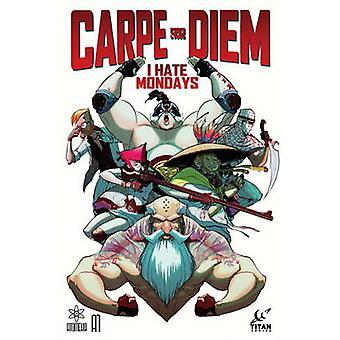 A1 Presents Carpe Diem - I Hate Mondays - Book 1 by W. H. Rauf - Sakti