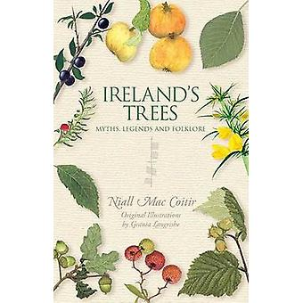 Ireland's Trees - Myths - Legends & Folklore by Niall Mac Coitir - 978
