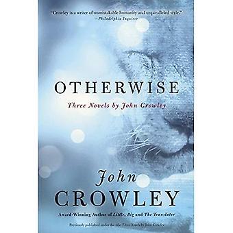 Annars: Tre romaner av John Crowley