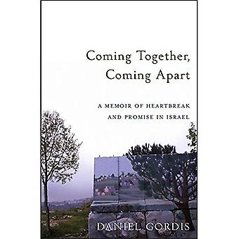 Coming Together, Coming Apart (A Memoir of Heartbreak and Promise in Israel)