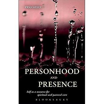 Personhood and Presence: Self as a Resource for Spiritual and Pastoral Care