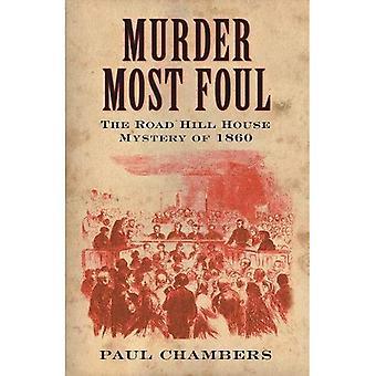 Omicidio la maggior parte fallo: Il Road Hill House mistero del 1860