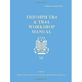 Triumph Tr4 & Tr4A Workshop Manual: Owners Manual (Official Workshop Manuals)
