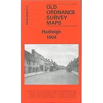 Hadleigh 1904: Suffolk Sheet 74.14 (Old O.S. Maps of Suffolk)