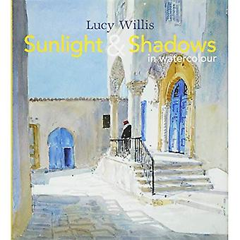Sunlight and Shadows in Watercolour: Painting Light from Interiors to Landscapes