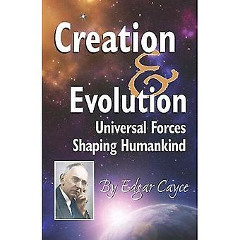 Creation & Evolution: Universal Forces Shaping Humankind
