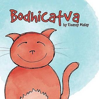 Bodhicatva von Malay & Fleassy