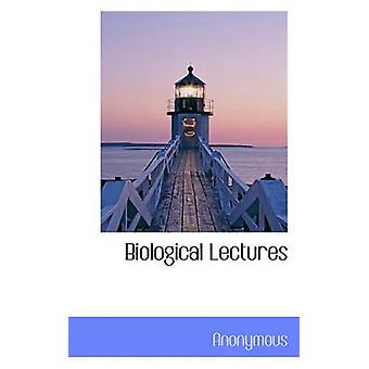 Biological Lectures by Anonymous & .