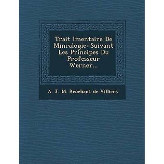 Drag L Mentaire de Min Ralogie Suivant Les Principes Du Professeur Werner... av A. J. M. Brochant De Villiers