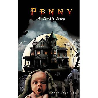 Penny A Zombie Story by Chu & Margaret