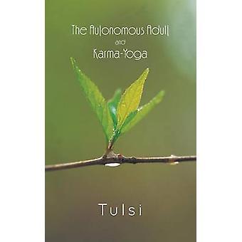 The Autonomous Adult and KarmaYoga by Bhandari & Tulsi