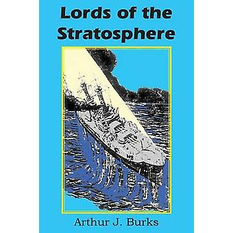 Lords of the Stratosphere by Burks & Arthur J.
