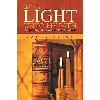 Una luz en mi camino abrazando a Thetruth de palabra de Dios por lixiviación y Jay R.