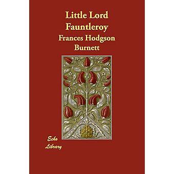 Little Lord Fauntleroy by Burnett & Frances Hodgson