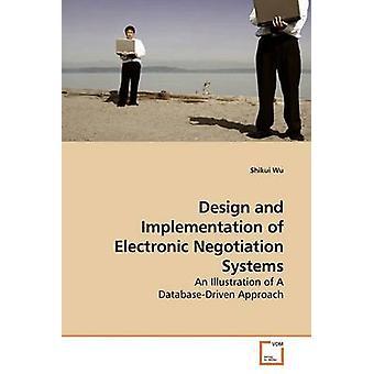 Design und Implementierung von Systemen zur elektronischen Verhandlungen Wu & Shikui