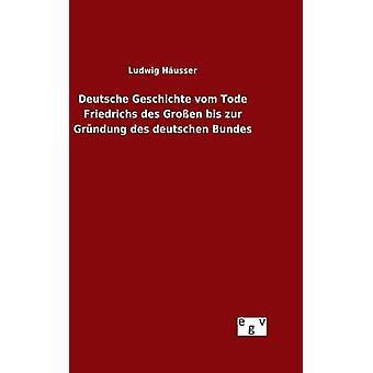Deutsche Geschichte vom Tode Friedrichs des Groen bis zur Grndung des deutschen Bundes by Husser & Ludwig