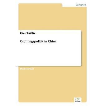 Ordnungspolitik en Chine par Fochler & Oliver