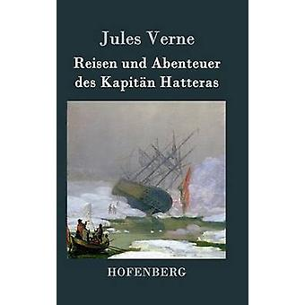 Reisen Und Abenteuer des Kapitn Hatteras durch & Jules Verne