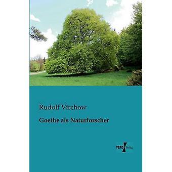 Goethe als Naturforscher by Virchow & Rudolf