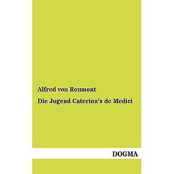 Die Jugend Caterinas de Médicis par Von Reumont & Alfred