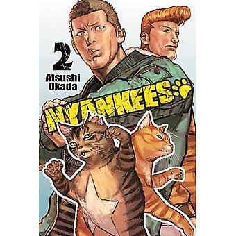 Nyankees, Band 2