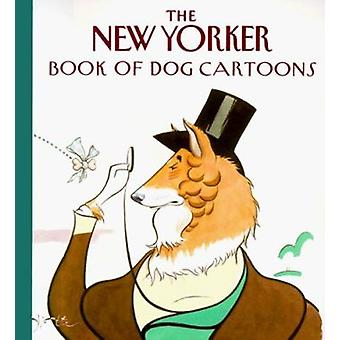 The New Yorker Book of Dog Cartoons by New Yorker - 9780679416807 Book