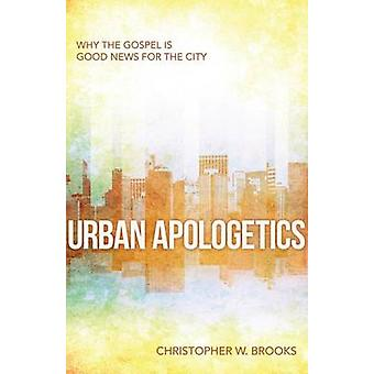 Urban Apologetics - Understanding the Questions and Questioners in the